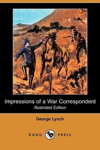 Impressions of a War Correspondent (Illustrated Edition) (Dodo P