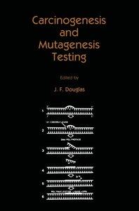 Carcinogenesis and Mutagenesis Testing