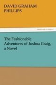 The Fashionable Adventures of Joshua Craig, a Novel