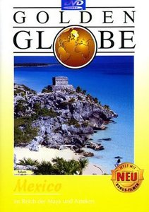 Golden Globe - Mexico - Im Reich der Maya und Azteken