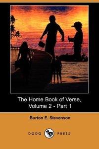 The Home Book of Verse, Volume 2 - Part 1 (Dodo Press)
