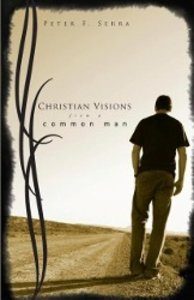 Christian Visions From a Common Man