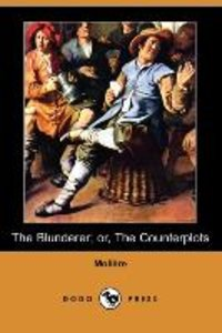 The Blunderer; Or, the Counterplots (Dodo Press)