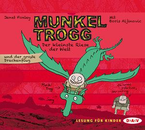 Munkel Trogg - Der kleinste Riese der Welt und der große Drachen