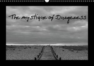 The mystique of Dungeness (Wall Calendar 2015 DIN A3 Landscape)