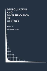 Deregulation and Diversification of Utilities
