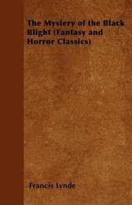 The Mystery of the Black Blight (Fantasy and Horror Classics)