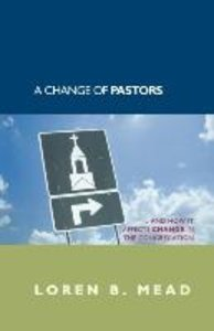 A Change of Pastors ... and How It Affects Change in the Congreg