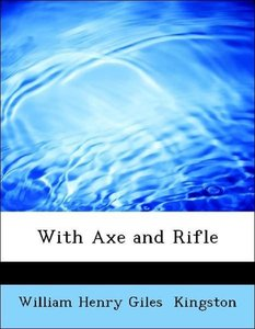 With Axe and Rifle