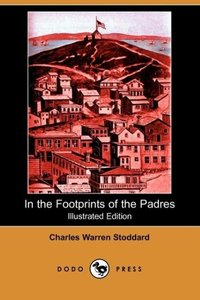 In the Footprints of the Padres (Illustrated Edition) (Dodo Pres