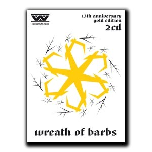 Wreath Of Barbs (13th Anniversary Edition/Din A5