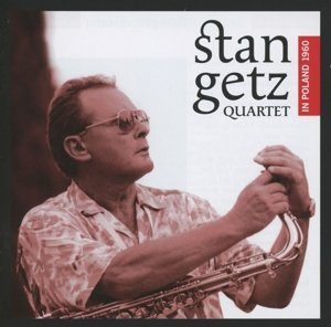 Stan Getz Quartet In Poland 1960