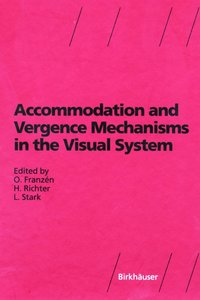 Accommodation and Vergence Mechanisms in the Visual System