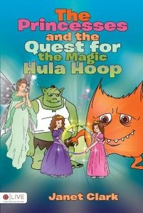 The Princesses and the Quest for the Magic Hula Hoop