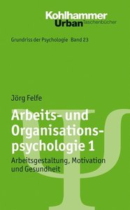 Arbeits- und Organisationspsychologie 1