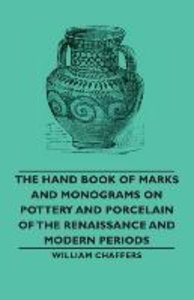 The Hand Book of Marks and Monograms on Pottery and Porcelain of