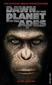 Dawn of the Planet of the Apes - The Official Movie Novelization