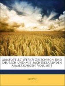 Aristoteles' Werke: Griechisch und Deutsch und Mit Sacherklärend
