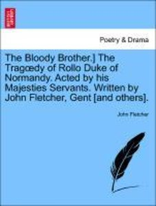 The Bloody Brother.] The Tragoedy of Rollo Duke of Normandy. Act