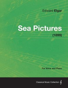 Sea Pictures - For Voice and Piano (1899)