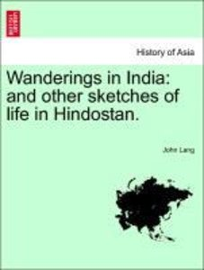 Wanderings in India: and other sketches of life in Hindostan.