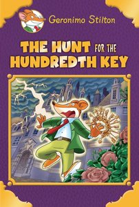The Hunt for the Hundredth Key (Geronimo Stilton Special Edition