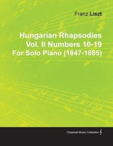 Hungarian Rhapsodies Vol. II Numbers 10-19 by Franz Liszt for So