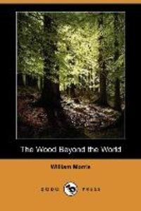 The Wood Beyond the World (Dodo Press)