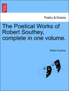 The Poetical Works of Robert Southey, complete in one volume.