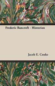 Frederic Bancroft - Historian