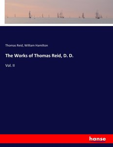 The Works of Thomas Reid, D. D.