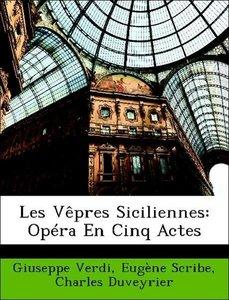 Les Vêpres Siciliennes: Opéra En Cinq Actes