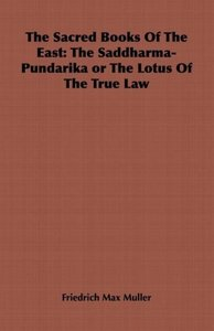 The Sacred Books of the East: The Saddharma-Pundarika or the Lot