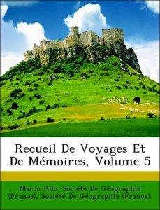 Recueil De Voyages Et De Mémoires, Volume 5