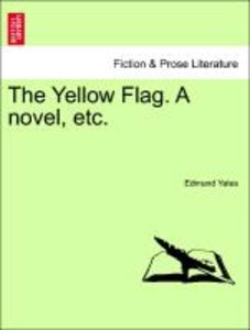 The Yellow Flag. A novel, etc. Vol. II.