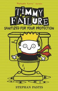 Timmy Failure 04: Sanitized for Your Protection