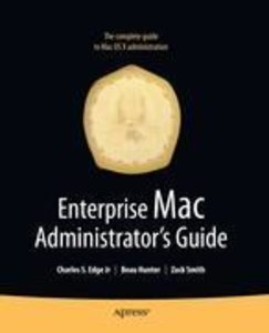 Enterprise Mac Administrators Guide