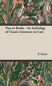 Puss in Books - An Anthology of Classic Literature on Cats