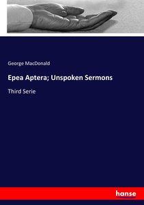 Epea Aptera; Unspoken Sermons