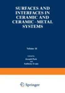 Surfaces and Interfaces in Ceramic and Ceramic - Metal Systems