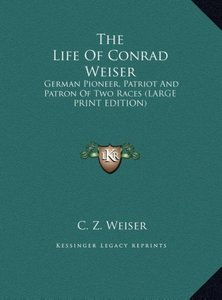 The Life Of Conrad Weiser
