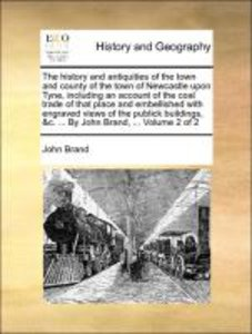 The history and antiquities of the town and county of the town o