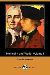 Montcalm and Wolfe, Volume I (Dodo Press)