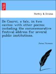 De Courci, a tale, in two cantos: with other poems; including th