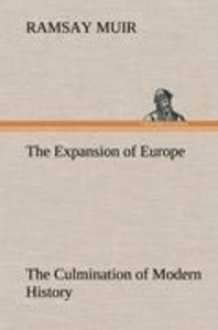 The Expansion of Europe The Culmination of Modern History