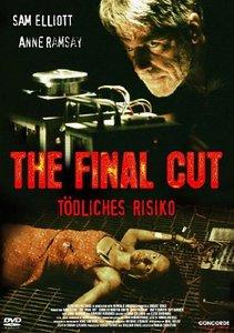 The Final Cut - Tödliches Risiko