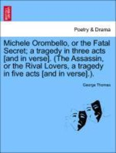 Michele Orombello, or the Fatal Secret; a tragedy in three acts