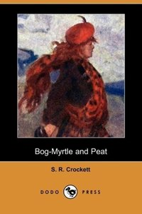 Bog-Myrtle and Peat (Dodo Press)