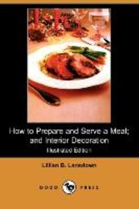 How to Prepare and Serve a Meal; And Interior Decoration (Illust