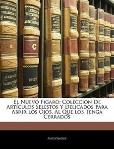 El Nuevo Figaro: Coleccion De Artículos Selestos Y Delicados Par